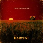 Death Metal Pope - Harvest