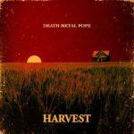 Death Metal Pope - Harvest