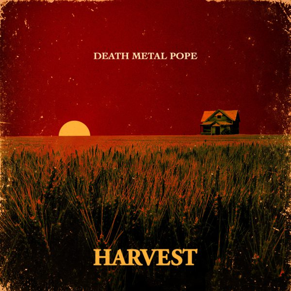 Death Metal Pope – Harvest