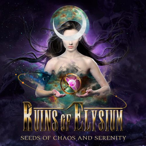 Ruins Of Elysium – Seeds of Chaos and Serenity