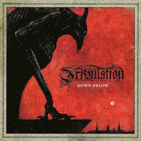 Recenze: Tribulation – Down Bellow