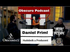 Obscuro Podcast – Daniel Friml a povídání nejen o práci metalového producenta